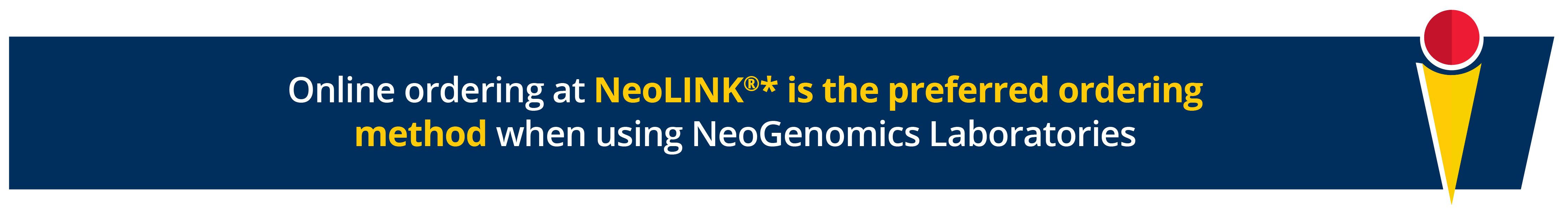 Online ordering at NeoLINK® is the preferred ordering method when using NeoGenomics Laboratories